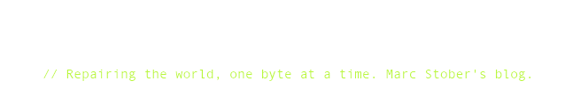 The Iterative Life // Repairing the world, one byte at a time. Marc Stober's blog.